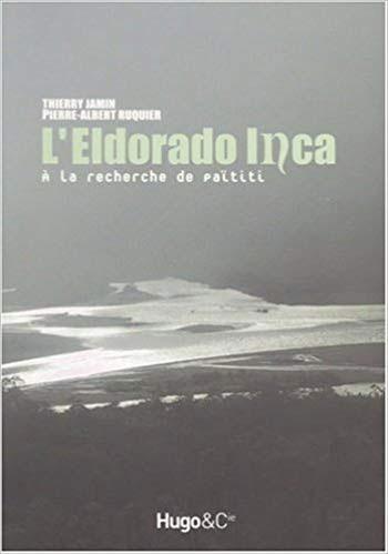 L'Eldorado inca. À la recherche de Païtiti