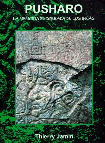 Pusharo, la memoria recobrada de los Incas
