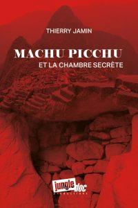 Machu Picchu et la chambre secrète